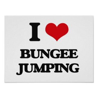 I Love Bungee Jumping Posters