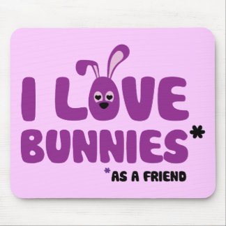 I Love Bunnies * Mouse Pad