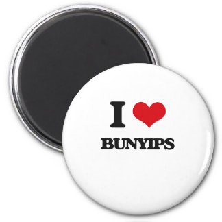I love Bunyips 2 Inch Round Magnet