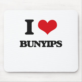 I love Bunyips Mouse Pad