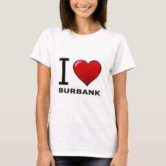 I LOVE BURBANK,CA - CALIFORNIA T-Shirt