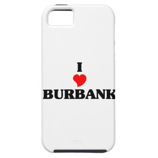 I love Burbank Il iPhone 5 Covers