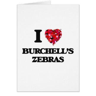 I love Burchell's Zebras Greeting Card