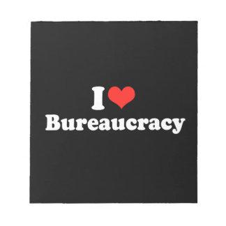 I LOVE BUREAUCRACY png Scratch Pads