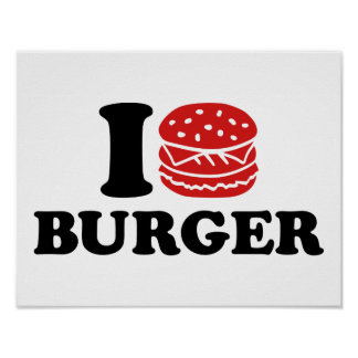 I love Burger Posters