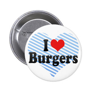 I Love Burgers Buttons