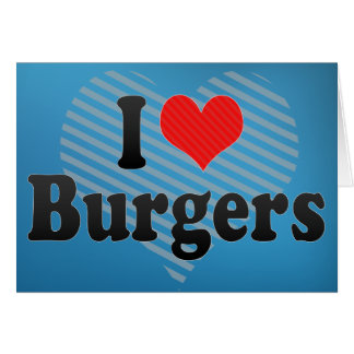 I Love Burgers Card