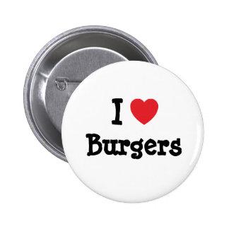 I love Burgers heart T-Shirt Pinback Button