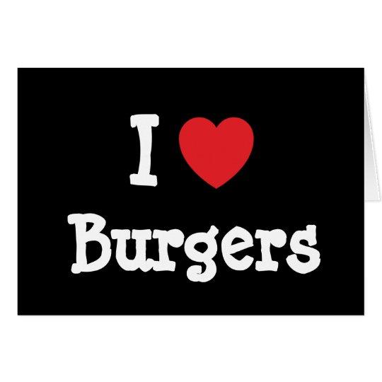 I love Burgers heart T-Shirt Card