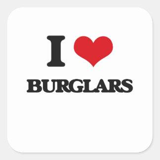 I love Burglars Square Sticker