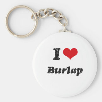 I Love BURLAP Key Chain