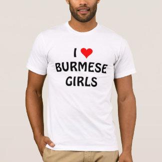 I LOVE BURMESE GIRLS T-Shirt