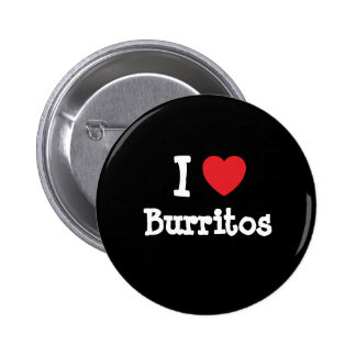 I love Burritos heart T-Shirt Button