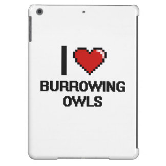 I love Burrowing Owls Digital Design Case For iPad Air