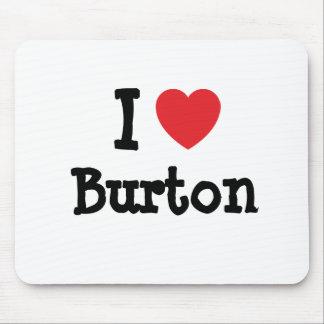 I love Burton heart custom personalized Mouse Pad