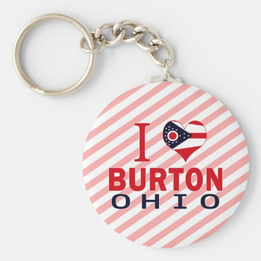 I love Burton, Ohio Key Chains