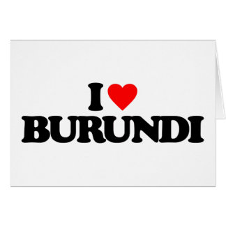 I LOVE BURUNDI CARDS