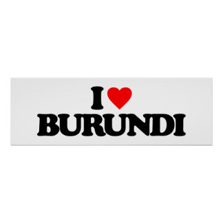 I LOVE BURUNDI PRINT
