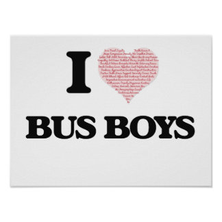I love Bus Boys (Heart made from words) Poster