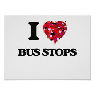I Love Bus Stops Poster