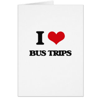 I Love Bus Trips Card