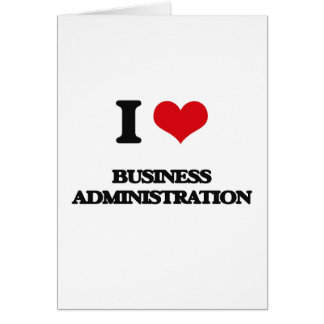 I Love Business Administration Greeting Card