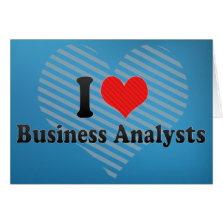 I Love Business Analysts Cards