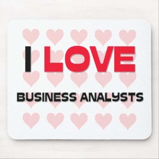 I LOVE BUSINESS ANALYSTS MOUSE PAD