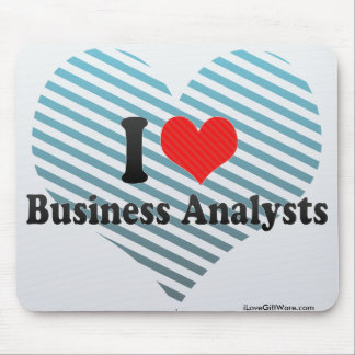 I Love Business Analysts Mousepad