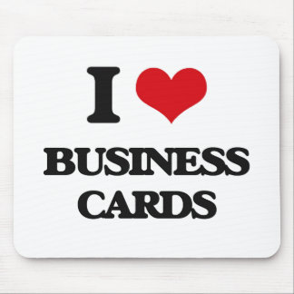 I Love Business Cards Mouse Pads