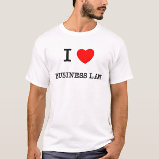 I Love BUSINESS LAW T-Shirt