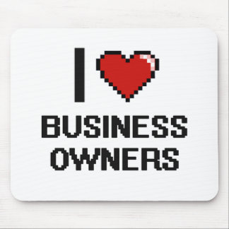 I love Business Owners Mouse Pad