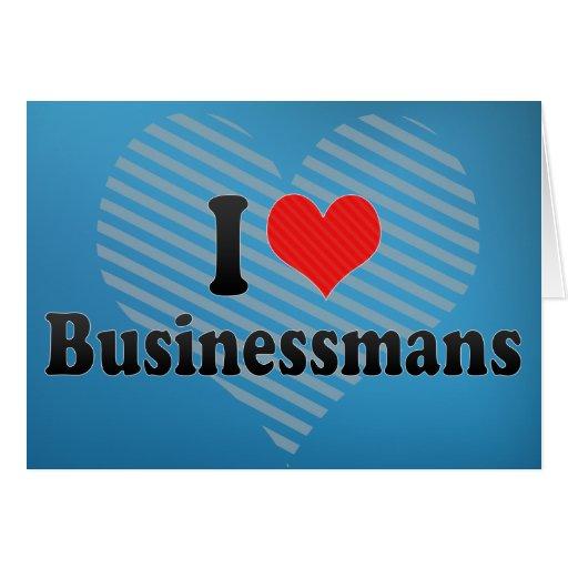 I Love Businessmans Card