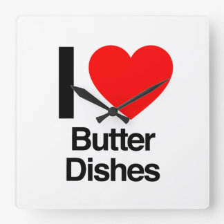 i love butter dishes square wall clock