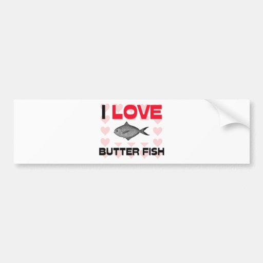 I Love Butter Fish Bumper Sticker