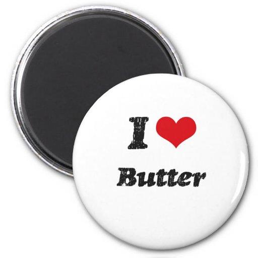 I Love BUTTER Fridge Magnet