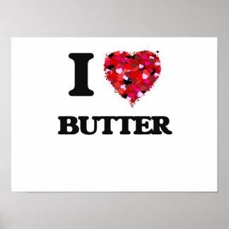 I Love Butter Poster