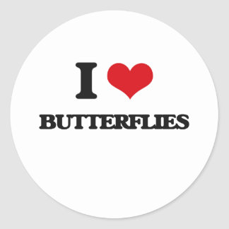 I Love Butterflies Round Stickers