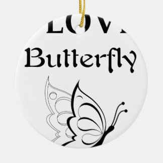 I Love Butterfly Ceramic Ornament