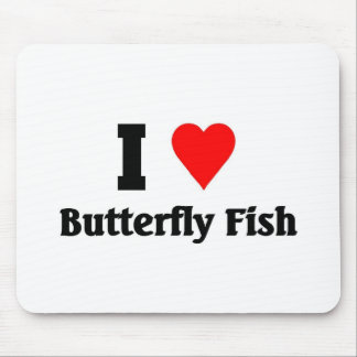 I love Butterfly Fish Mouse Pad