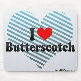 I Love Butterscotch Mouse Pad