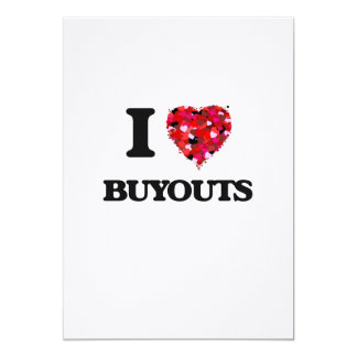 I Love Buyouts 5x7 Paper Invitation Card
