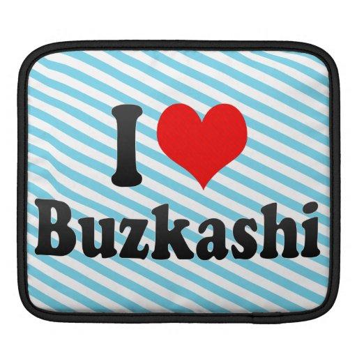 I love Buzkashi Sleeves For iPads
