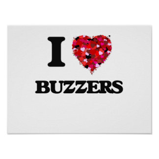 I Love Buzzers Poster