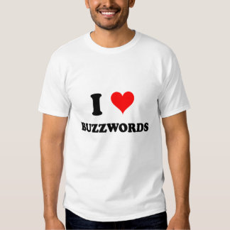 I Love Buzzwords T Shirt