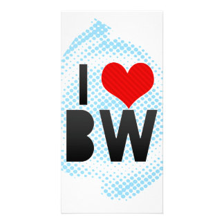 I Love BW Custom Photo Card