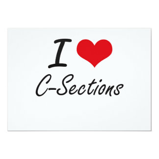 I love C-Sections 5x7 Paper Invitation Card