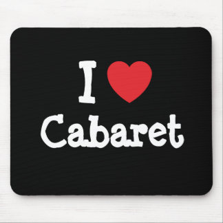 I love Cabaret heart custom personalized Mouse Pad