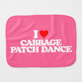I LOVE CABBAGE PATCH DANCE BURP CLOTH