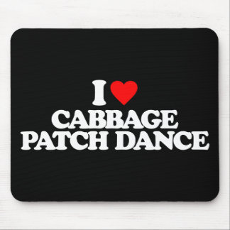 I LOVE CABBAGE PATCH DANCE MOUSE PAD